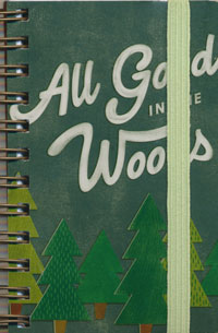 OUT OF STOCK/UNAVAILABLE Spiral Bound All Good in the Woods Notebook