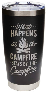 OUT OF STOCK/UNAVAILABLE 20oz Black Tumbler What Happens at the Campfire Stays at the Campfire