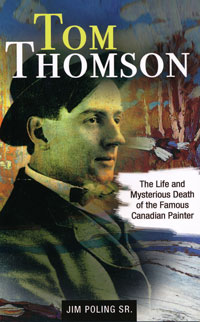 Tom Thomson, The Life and Mysterious Death of the Famous Canadian Painter