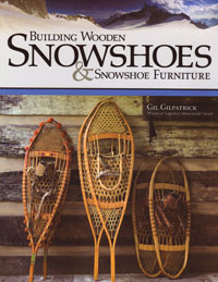 OUT OF STOCK/UNAVAILABLE Building Wooden Snowshoes and Snowshoe Furniture