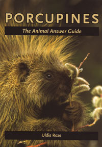 Porcupines, The Animal Answer Guide
