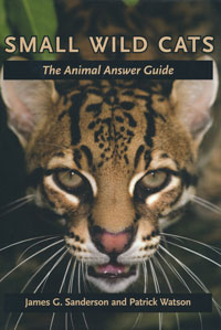 Small Wild Cats, The Animal Answer Guide
