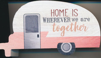 Block Home is Wherever we are Together Camper