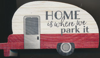 OUT OF STOCK/UNAVAILABLE Block Home is Where We Park It Camper