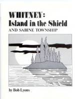 Whitney: Island in the Shield and Sabine Township